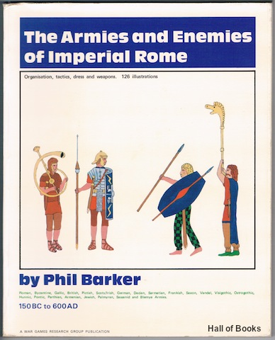 Image for The Armies And Enemies Of Imperial Rome 150BC To 600AD