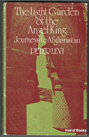 Image for The Light Garden of the Angel King: Journeys in Afghanistan