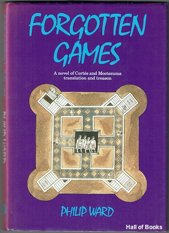 "Image for ""Forgotten Games: A Novel Of Cortes and Moctezuma, Translation And Treason"""