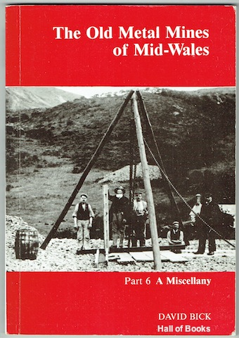 Image for The Old Metal Mines Of Mid Wales Part 6: A Miscellany