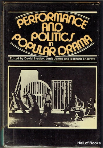 "Image for ""Performance And Politics In Popular Drama: Aspects Of Popular Entertainment In Theatre, Film and Television 1800-1976"""