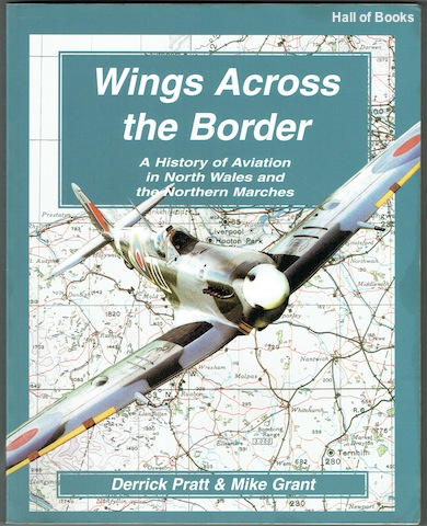 Image for Wings Across The Borders: A History Of Aviation In North Wales And The Northern Marches. Vol. III