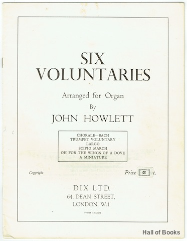 "Image for ""Six Voluntaries Arranged For Organ By John Howlett: Chorale-Bach, Trumpet Voluntary, Largo, Scipio March, Oh For The Wings Of A Dove, A Miniature"""