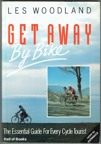 Image for Get Away By Bike: The Essential Guide For Every Cycle Tourist