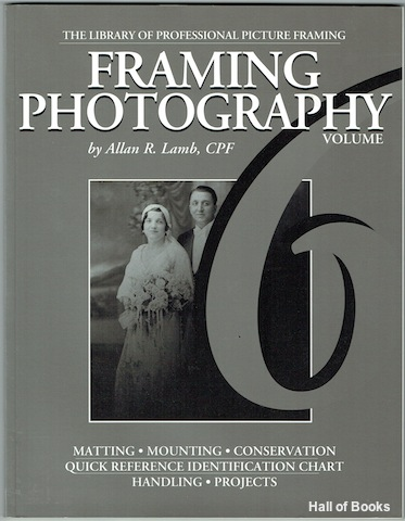 Image for Framing Photography: Volume 6 of The Library Of Professional Picture Framing