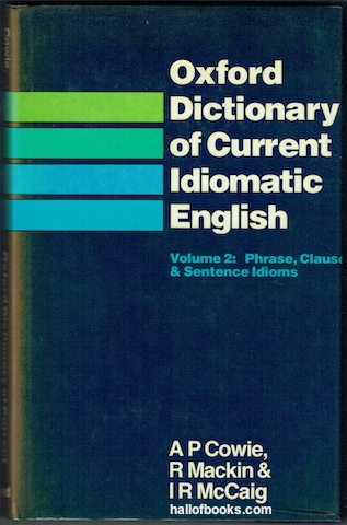 "Image for ""Oxford Dictionary Of Current Idiomatic English Volume 2: Phrase, Clause and Sentence Idioms"""