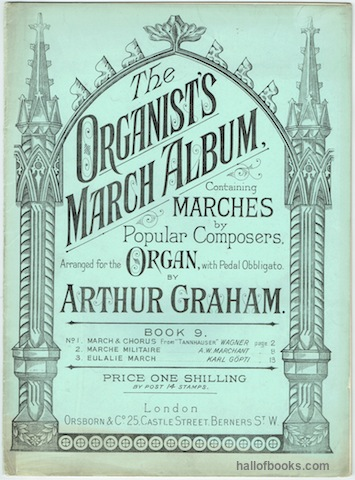 "Image for ""The Organist's March Album Book 9: Containing Marches By Popular Composers; Arranged For The Organ, With Pedal Obbligato, By Arthur Graham."""