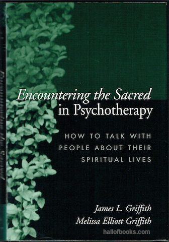 Image for Encountering The Sacred In Psychotherapy: How To Talk To People About Their Spiritual Lives