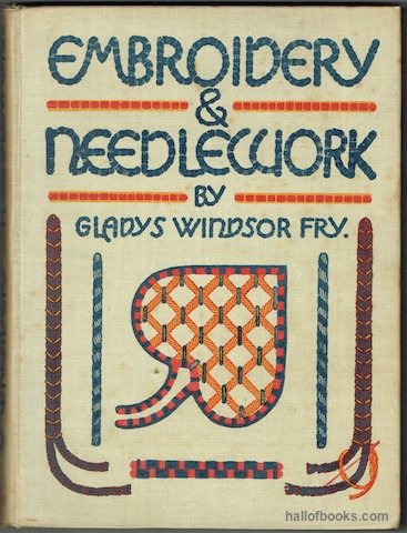 Image for Embroidery And Needlework: Being A Textbook Of Design And Technique With Numerous Reproductions Of Original Drawings And Works By The Author