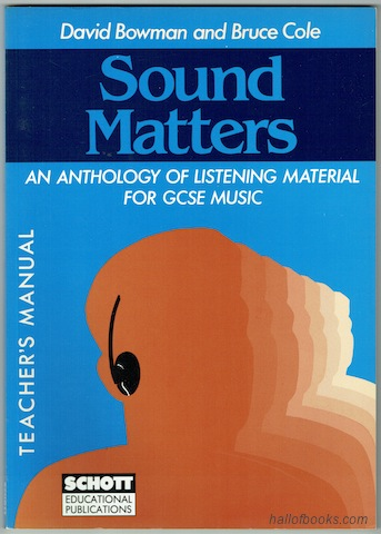 Image for Sound Matters: An Anthology Of Listening Material For GCSE Music. Teacher's Manual plus Pupil's Questions.