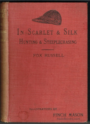 Image for In Scarlet And Silk Or Recollections Of Hunting And Steeplechase Riding