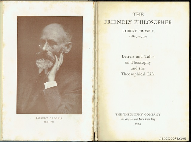 Image for The Friendly Philosopher: Robert Crosbie (1849-1919). Letters and Talks on Theosophy and the Theosophical Life