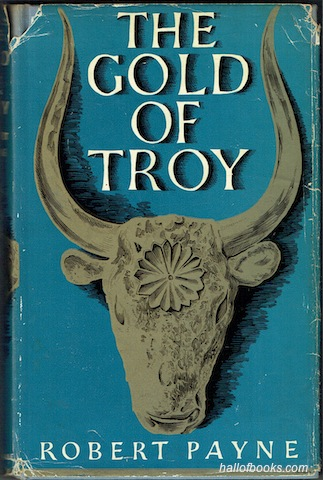Image for The Gold Of Troy: The Story of Heinrich Schliemann and the Buried Cities of Ancient Greece