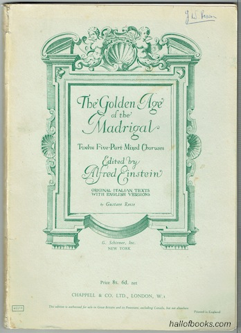 Image for The Golden Age Of Madrigal: 12 Italian Madrigals for Five-Part Chorus Of Mixed Voices