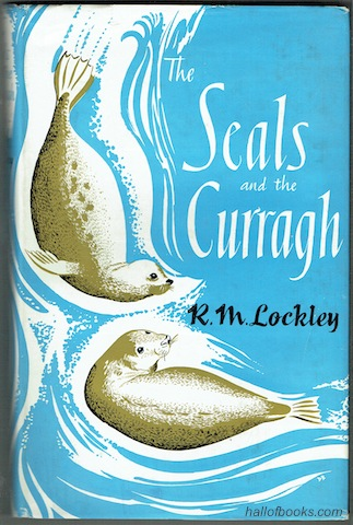 Image for The Seals And The Curragh: Introducing the Natural History of the Grey Seal of the North Atlantic