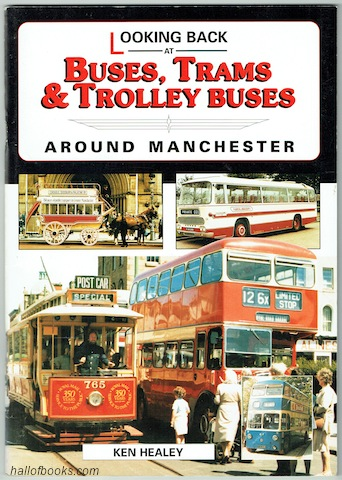 "Image for ""Looking Back At Buses, Trams And Trolley Buses Around Manchester"""