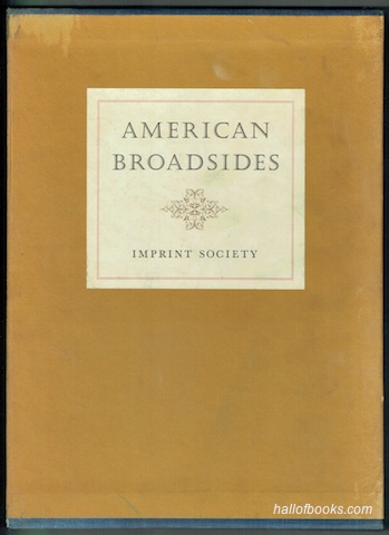 Image for American Broadsides: Sixty facsimilies dated 1680 to 1800 reproduced from originals in the American Antiquarian Society