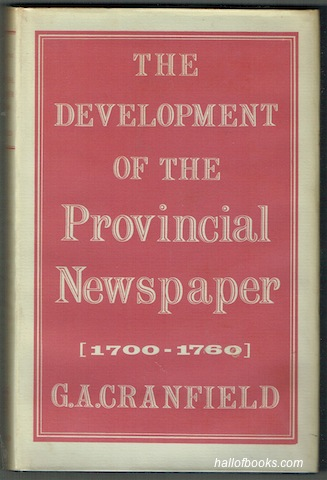 Image for The Development Of The Provinvcial Newspaper 1700-1760