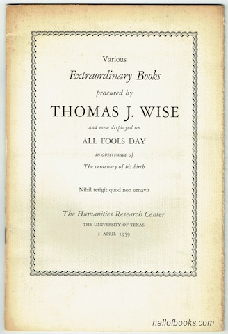 Image for Various Extraordinary Books procured by Thomas J. Wise and now displayed on All Fools Day in observance of the centenary of his birth.