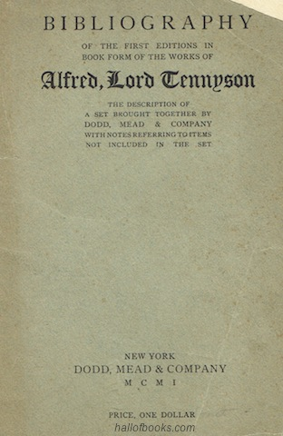 "Image for ""Bibliography Of The First Editions In Book Form Of Alfred, Lord Tennyson: The Description Of A Set Brought Together By Dodd, Mead & Company With Notes Referring To Items Not Included In The Set"""