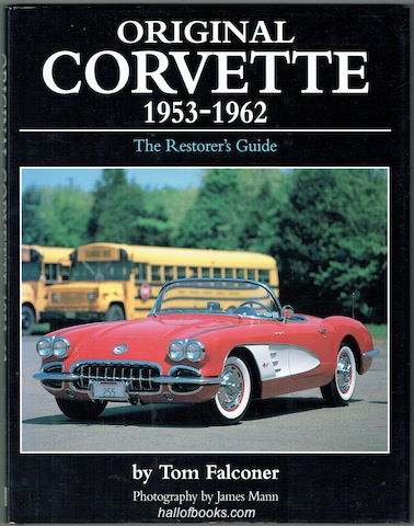 Image for Original Corvette 1953-1962: The Restorer's Guide (Signed)
