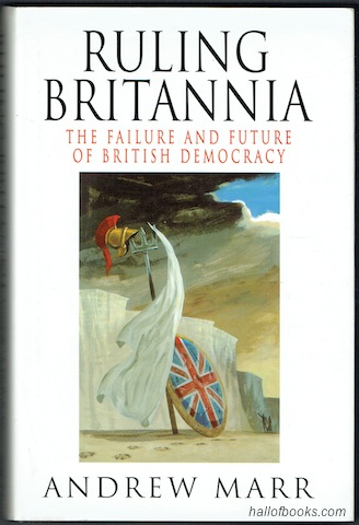 Image for Ruling Britannia: The Failure And Future Of British Democracy