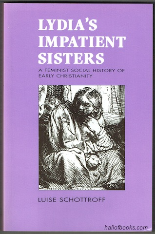 Image for Lydia's Impatient Sisters: A Feminist Social History Of Early Christianity