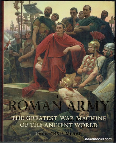 Image for The Roman Army: The Greatest War Machine Of The Ancient World