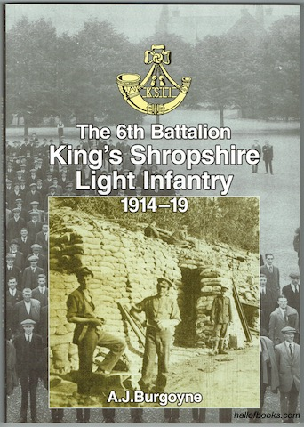 Image for The 6th Battalion King's Shropshire Light Infantry 1914-19 (Signed)