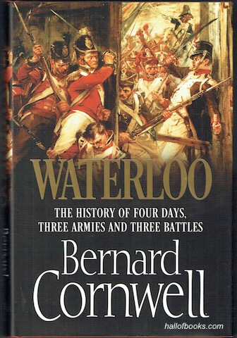 "Image for ""Waterloo: The History Of Four Days, Three Armies And Three Battles (Signed)"""