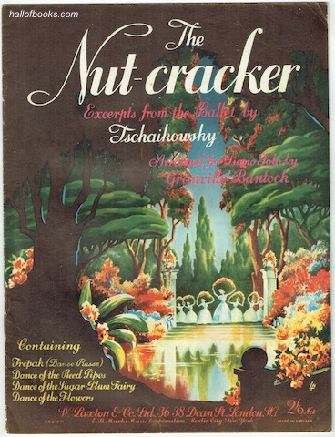 Image for The Nut-Cracker: Excerpts From The Ballet by Tschaikowsky, Arranged for Piano Solo by Granville Bantock