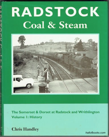 Image for Radstock Coal & Steam: The Somerset & Dorset at Radstock and Writhlington. Volume 1: History