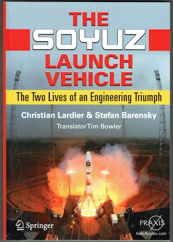 Image for The Soyuz Launch Vehicle: The Two Lives Of An Engineering Triumph