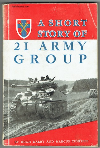 Image for A Short Story Of 21 Army Group
