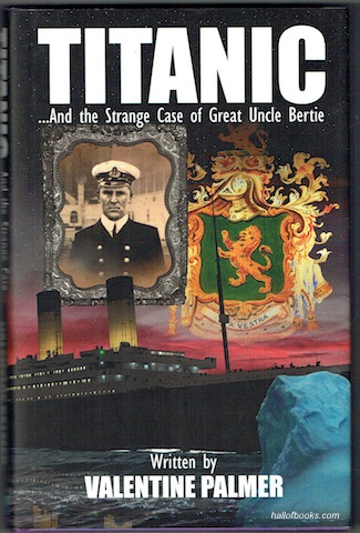 Image for Titanic - And The Strange Case Of Great Uncle Bertie (Signed)