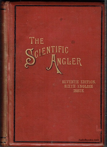 Image for The Scientific Angler Being A General And Instructive Work On Artistic Angling