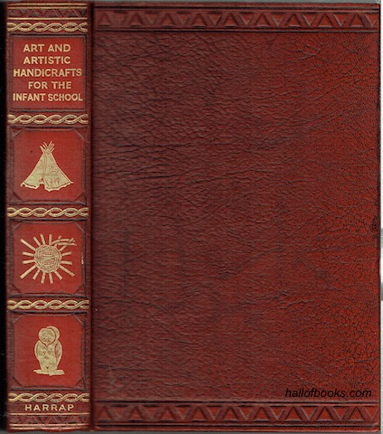 Image for Art And Artistic Handicrafts For The School. Volume I: The Infants School