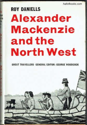 Image for Alexander Mackenzie And The North West
