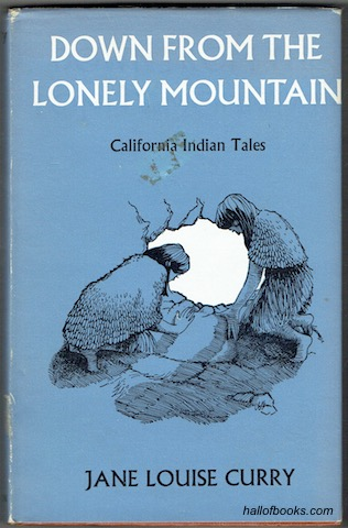 Image for Down From The Lonely Mountain: Californian Indian Tales