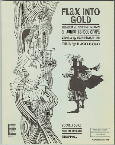 Image for Flax Into Gold: The Story of Rumpelstiltskin. A Junior School Opera. Vocal Score (Chappel No. 46530)