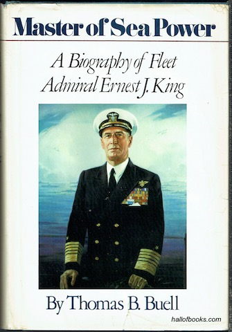 Image for Master Of Sea Power: A Biography Of Fleet Admiral Ernest J. King