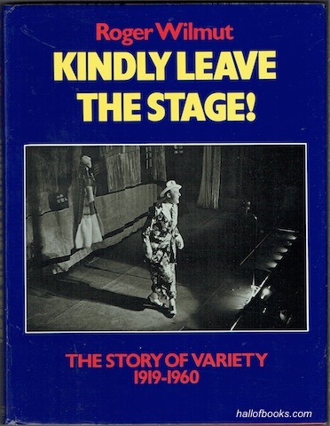 Image for Kindly Leave The Stage: The Story Of Variety 1919-1960