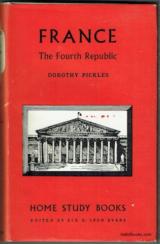Image for France: The Fourth Republic, with a Postscript describing the situation to June 1958 (Home Study Books)