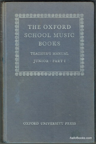 Image for The Oxford  School Music Books. Teacher's Manual: Junior. Part I (Books 1 and 2)