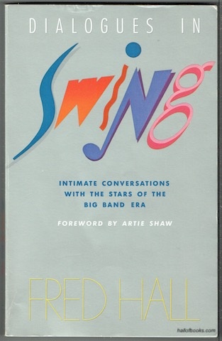 Image for Dialogues In Swing: Intimate Conversations With The Stars Of The Big Band Era