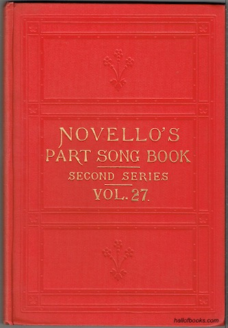 Image for Novello's Part-Song Book (Second Series): A Collection Of Part-Songs, Glees And Madrigals. Vol. 27