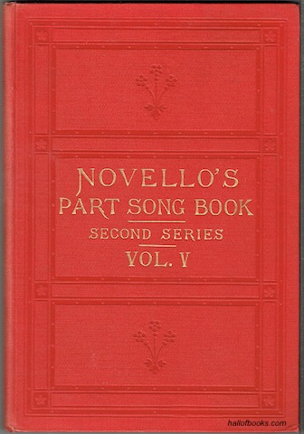 Novello's Part-Song Book (Second Series): A Collection Of Part-Songs, Glees And Madrigals. Vol. V