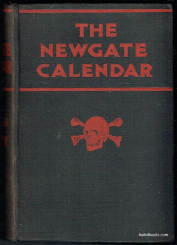 Image for The Newgate Calendar, Or, Malefactor's Bloody Register