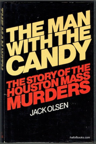Image for The Man With The Candy: The Story Of The Houston Mass Murders
