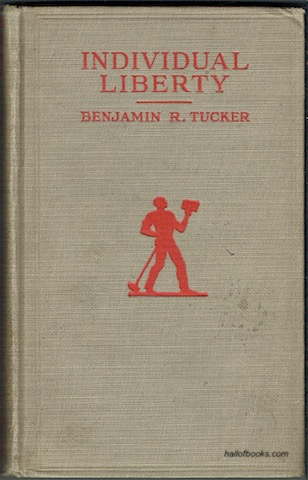 Image for Individual Liberty: Selected From The Writings Of Benjamin R. Tucker